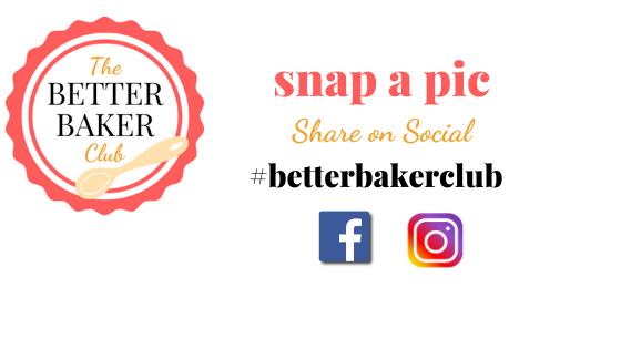Tag me on social media using the hashtag #bwetterbakerclub