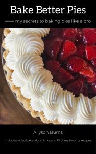 Bake Better Pies