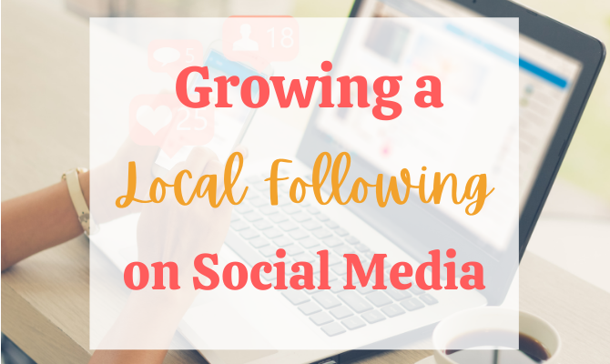 How to Grow Your Local Following on Social Media
