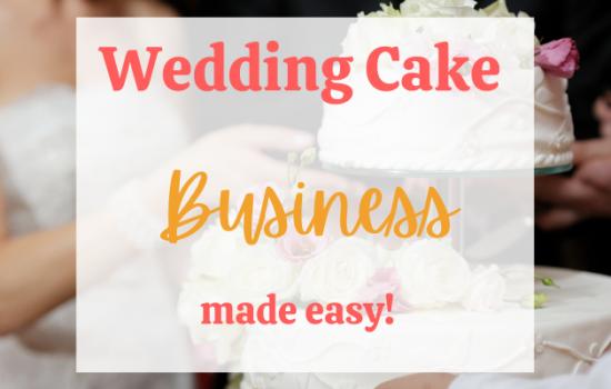 Wedding Cake Business Made Easy