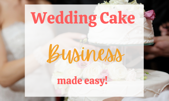 Wedding Cake Business Made Easy