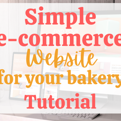 Should You Make an E-commerce Website for Your  Baking Business?