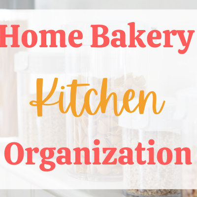 5 Things Every Cottage Baker Needs in Their Home Bakery Kitchen