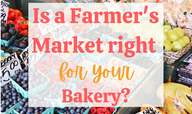 Baker Shares Her Farmer's Market Experience: Here's What She Didn't Expect
