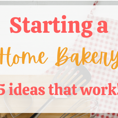 5 ideas for starting a bakery from home in 2021