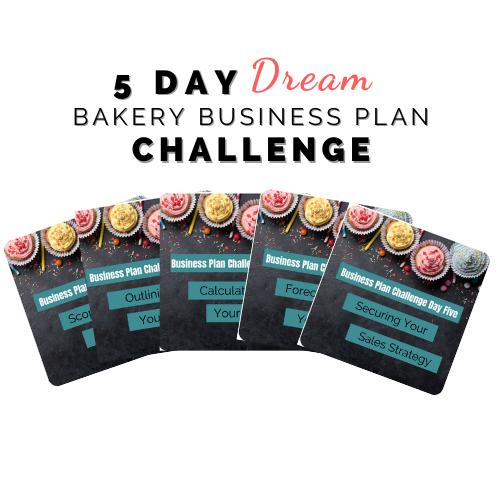 Dream Bakery Business Plan Challenge