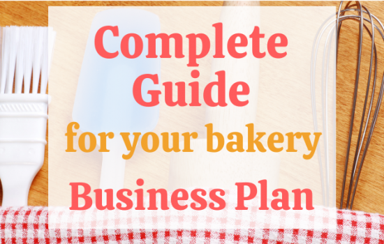 The Ultimate Guide to Writing a Bakery Business Plan