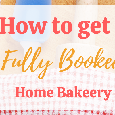 The Secret to a Successful Home Bakery Business