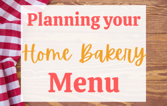 A Step by step guide for planning the perfect home bakery dessertmenu