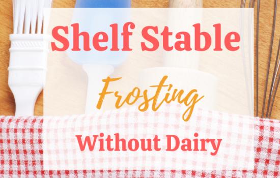 My Favorite Shelf-Stable Buttercream Frosting Recipe